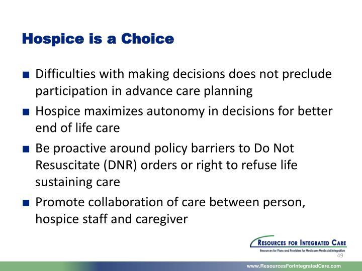 Hospice is a Choice