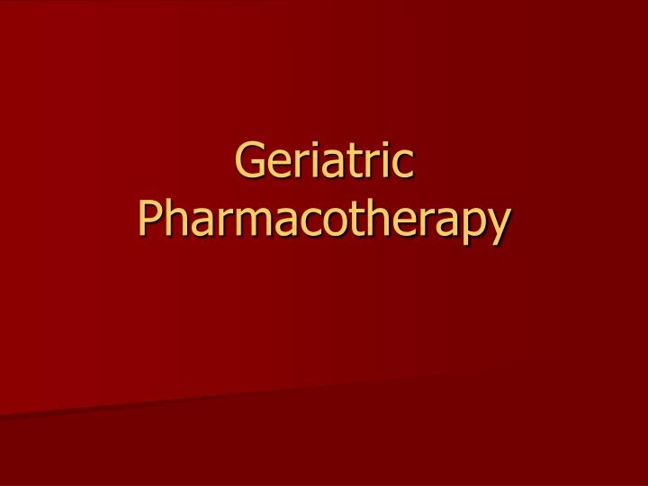 geriatric pharmacotherapy n.