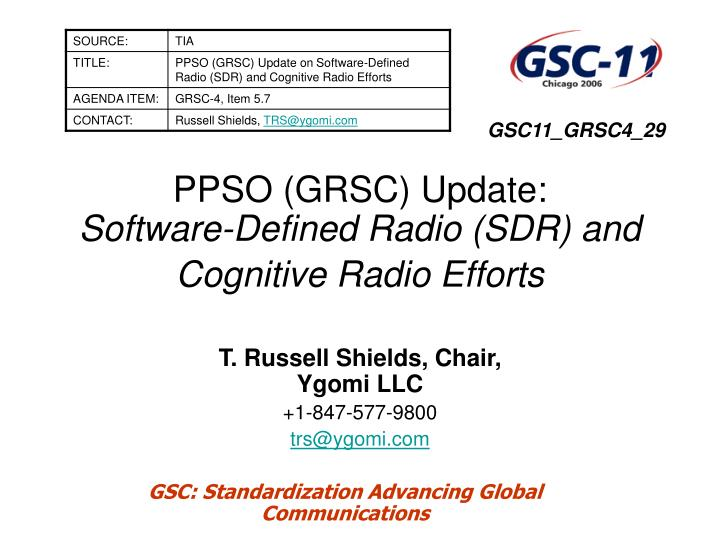 ppso grsc update software defined radio sdr and cognitive radio efforts n.