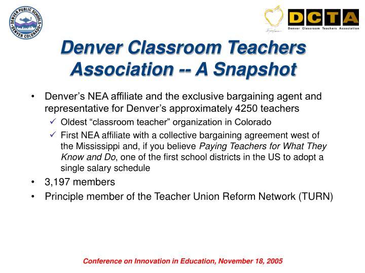 Denver Classroom Teachers Association -- A Snapshot