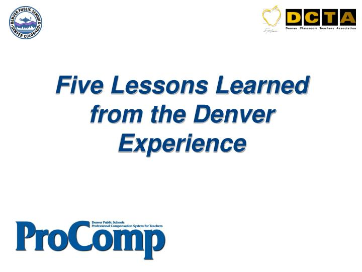 Five Lessons Learned from the Denver Experience