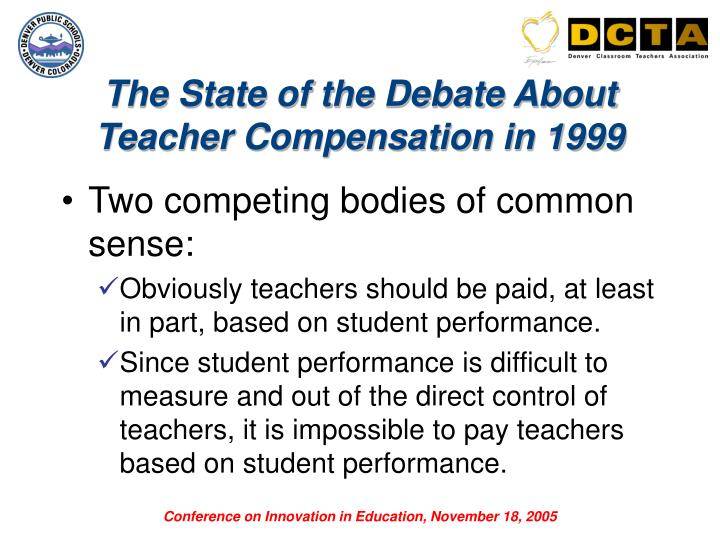 The State of the Debate About Teacher Compensation in 1999