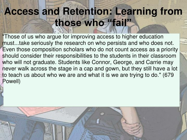 """Access and Retention: Learning from those who """"fail"""""""