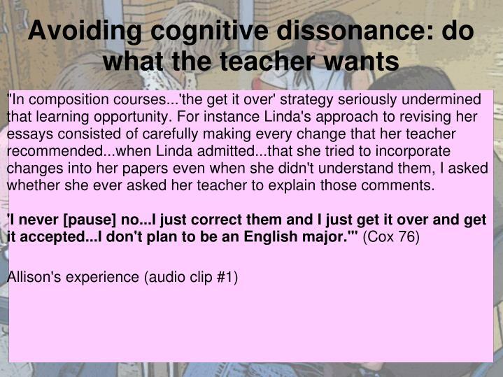 Avoiding cognitive dissonance: do what the teacher wants