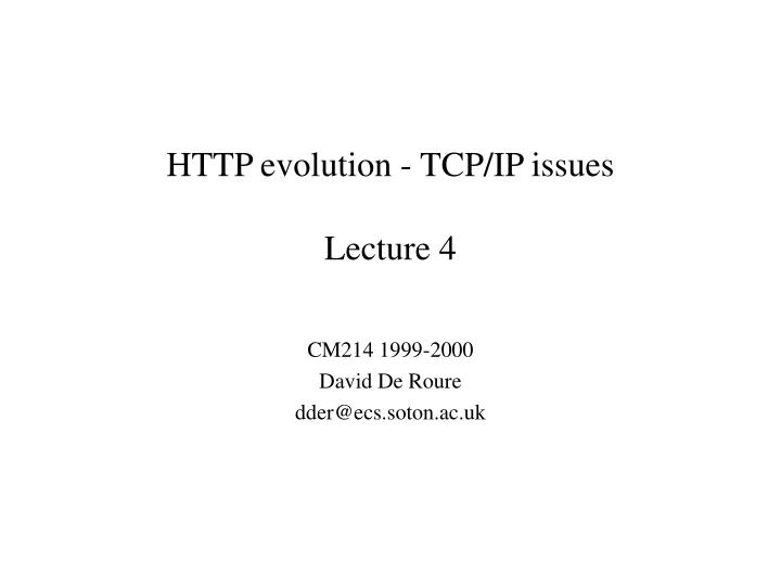 Http evolution tcp ip issues lecture 4