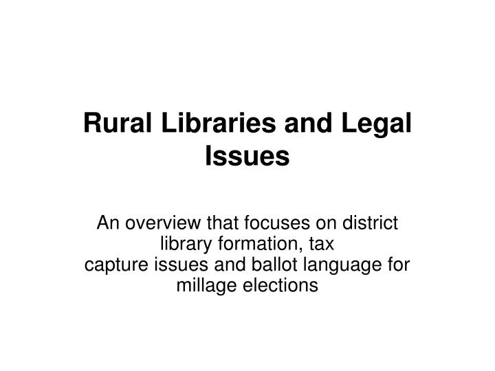 rural libraries and legal issues n.