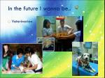 in the future i wanna be