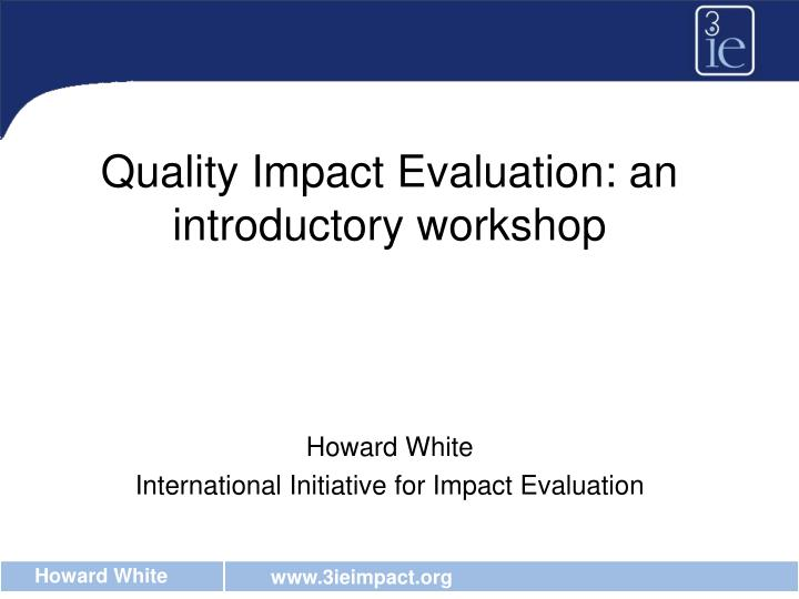 quality impact evaluation an introductory workshop n.