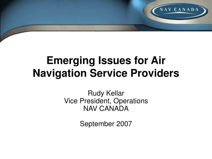 Emerging issues for air navigation service providers