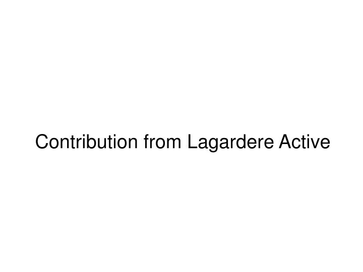 Contribution from Lagardere Active