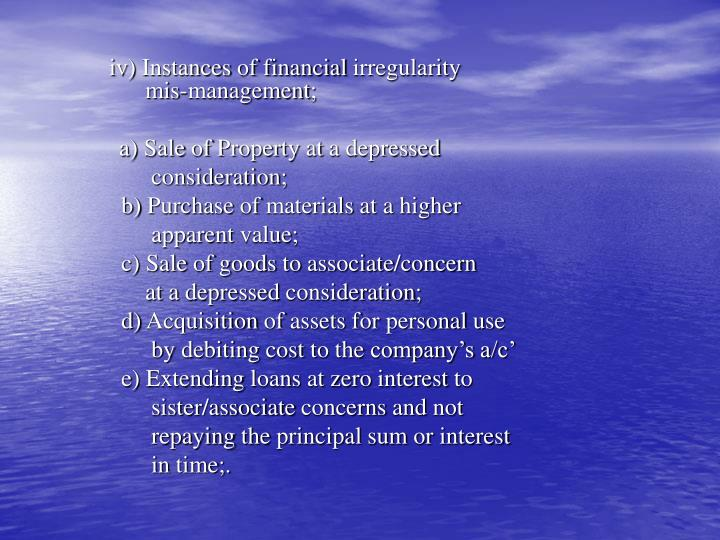 iv) Instances of financial irregularity 		        	         	      mis-management;