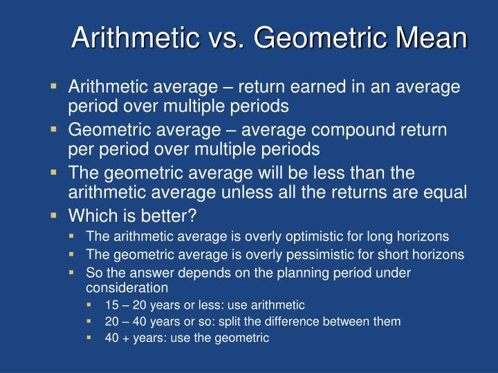 Arithmetic vs. Geometric Mean