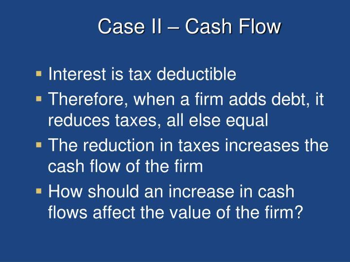 Case II – Cash Flow