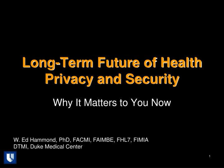 long term future of health privacy and security n.