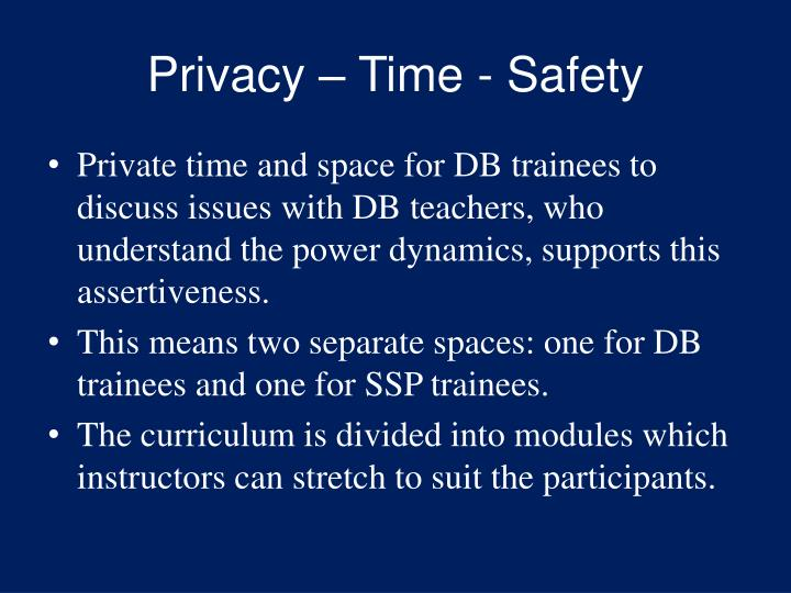 Privacy – Time - Safety