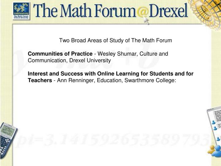 Two Broad Areas of Study of The Math Forum