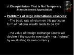 d disequilibrium that is not temporary pressure toward appreciation2