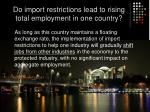 do import restrictions lead to rising total employment in one country