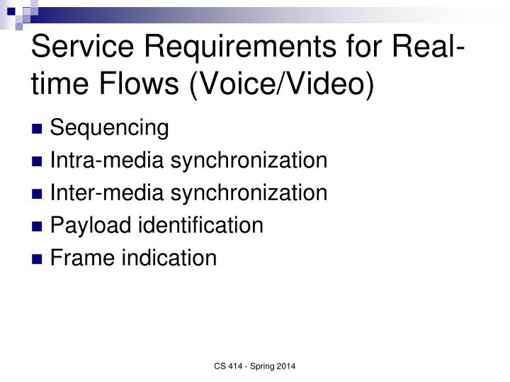 Service Requirements for Real-time Flows (Voice/Video)
