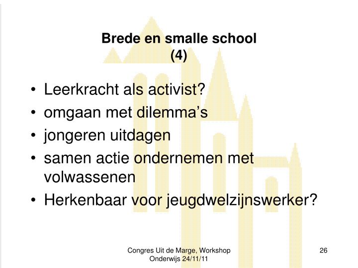 Brede en smalle school