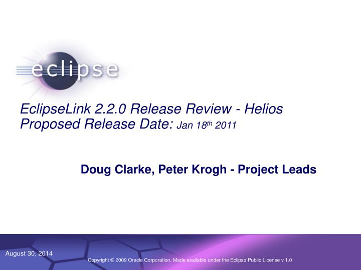eclipselink 2 2 0 release review helios proposed release date jan 18 th 2011 n.