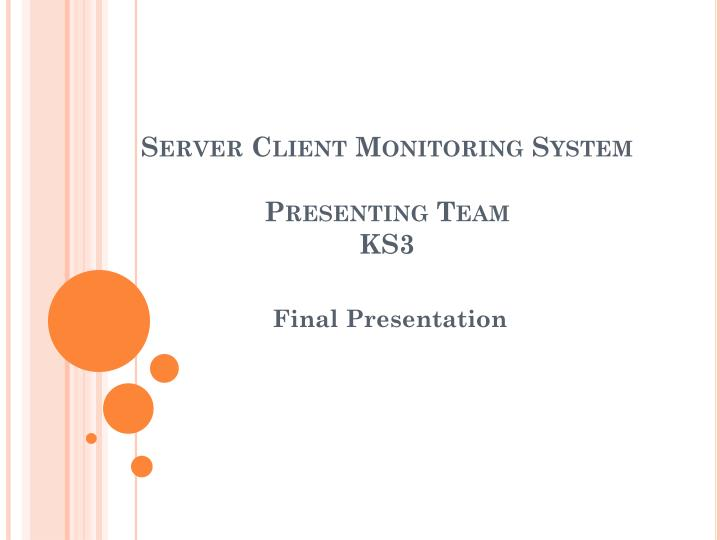 Ppt server client monitoring system presenting team ks3 powerpoint server client monitoring systempresenting teamks3 ccuart Image collections
