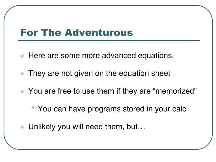 For The Adventurous