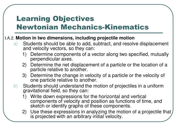 Learning objectives newtonian mechanics kinematics