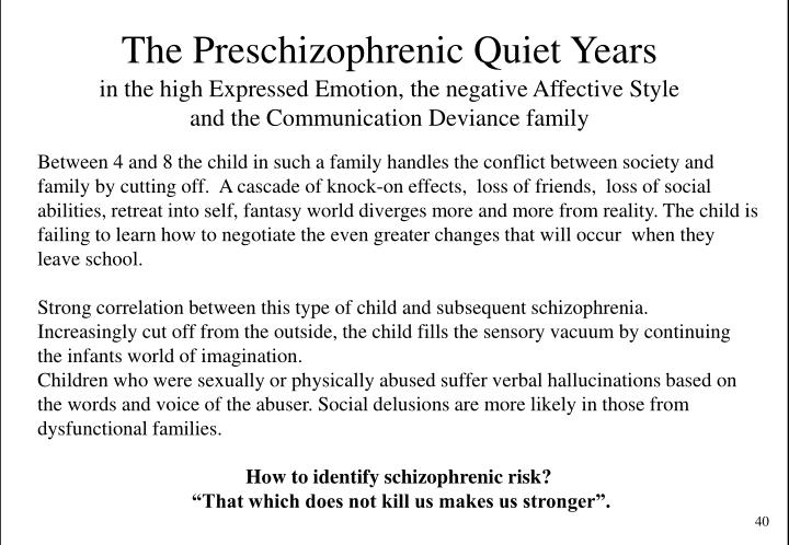 The Preschizophrenic Quiet Years
