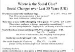 where is the social glue social changes over last 30 years uk