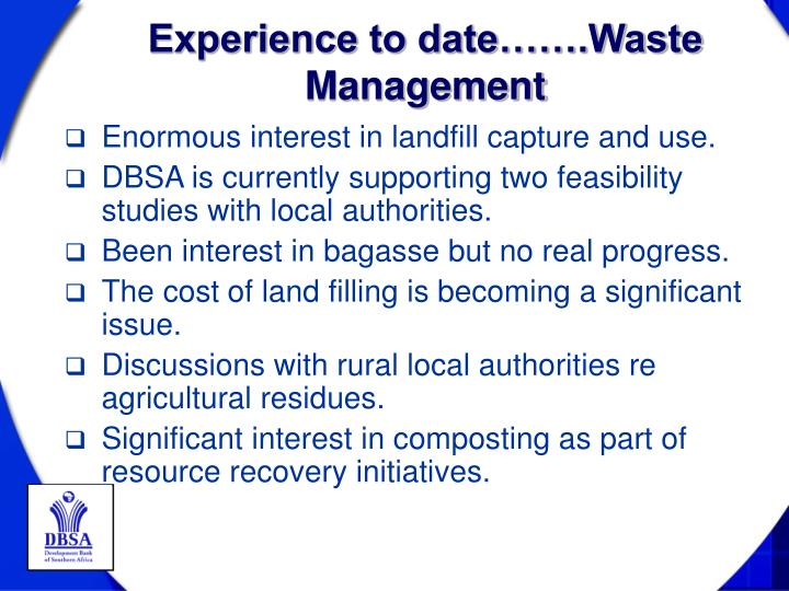 Experience to date…….Waste Management