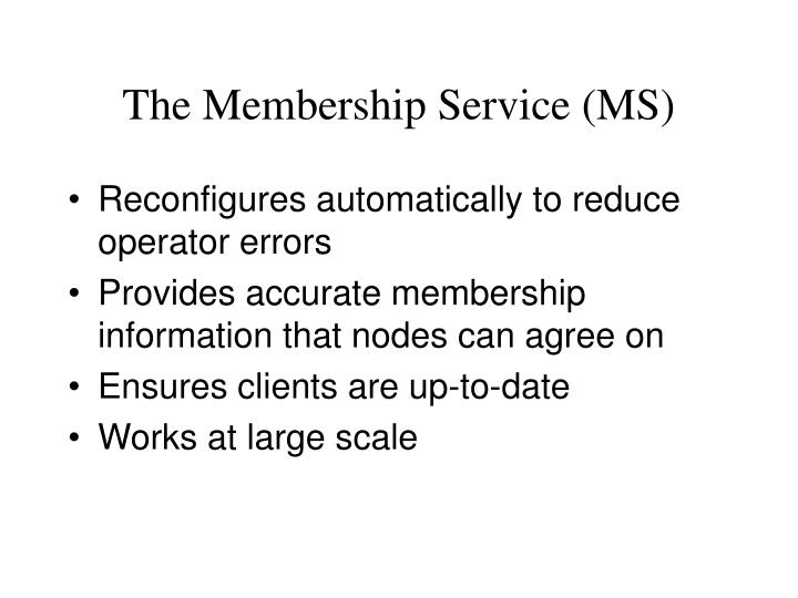 The Membership Service (MS)