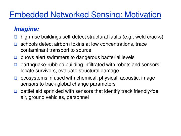 Embedded networked sensing motivation