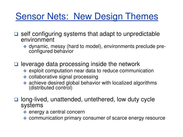 Sensor Nets:  New Design Themes