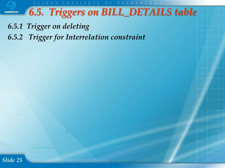 6.5.  Triggers on BILL_DETAILS table