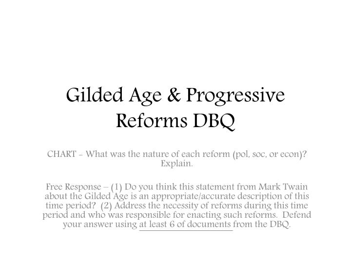 progressive dbq Period 1 apush 3/10/13 progressive era dbq some people involved in the progressive era were middle class women, factory workers, and even immigrant workers there were many demands by them and other during this period.
