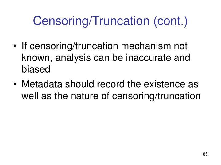 Censoring/Truncation (cont.)