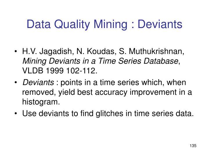 Data Quality Mining : Deviants
