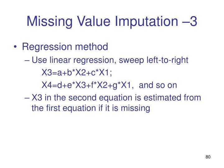 Missing Value Imputation –3