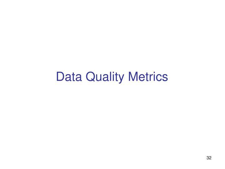 Data Quality Metrics