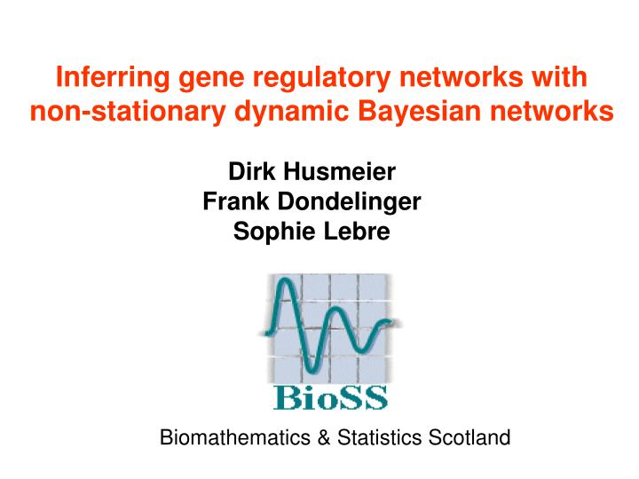 inferring gene regulatory networks with non stationary dynamic bayesian networks n.