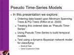 pseudo time series models
