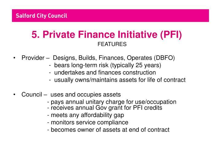 5. Private Finance Initiative (PFI)
