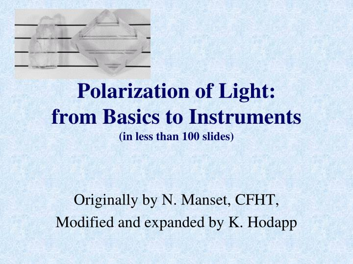 polarization of light from basics to instruments in less than 100 slides n.
