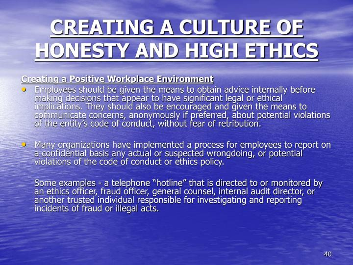 CREATING A CULTURE OF HONESTY AND HIGH ETHICS
