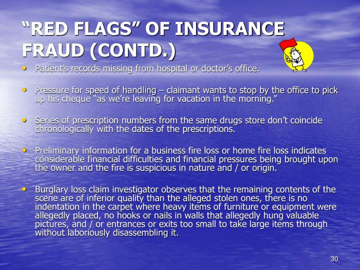 """""""RED FLAGS"""" OF INSURANCE FRAUD (CONTD.)"""