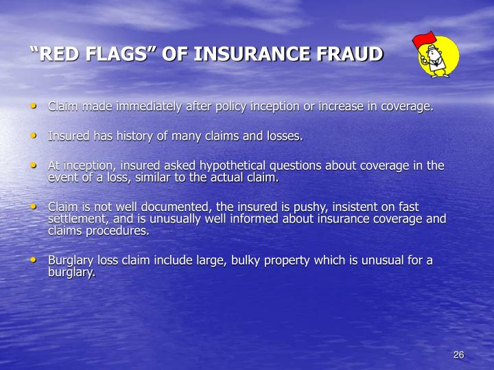 """""""RED FLAGS"""" OF INSURANCE FRAUD"""