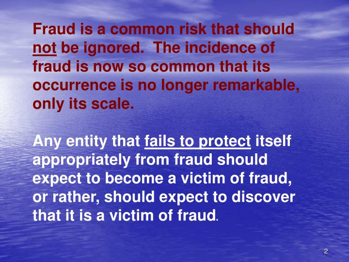 Fraud is a common risk that should
