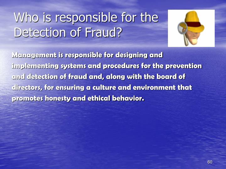 Who is responsible for the Detection of Fraud?