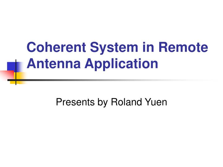 coherent system in remote antenna application n.